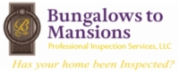 Bungalows to Mansions Professional Inspection Services, LLC  Logo